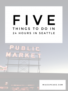 5 Things To Do in Seattle in 24 Hours