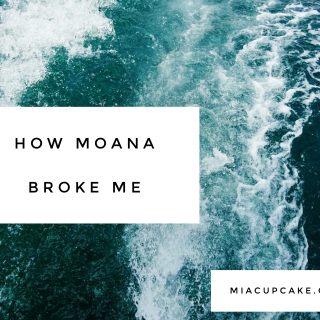How Moana Broke Me