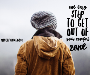 Stepping Outside of Your Comfort Zone (In One Easy Step)