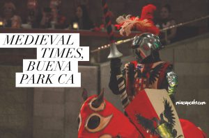 Medieval Times, Buena Park CA