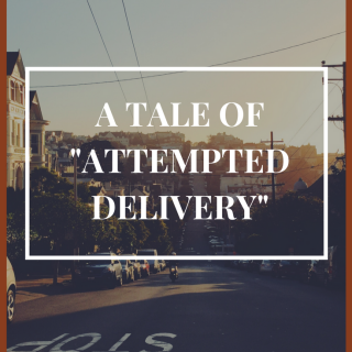 """A Tale of """"Attempted Delivery"""""""
