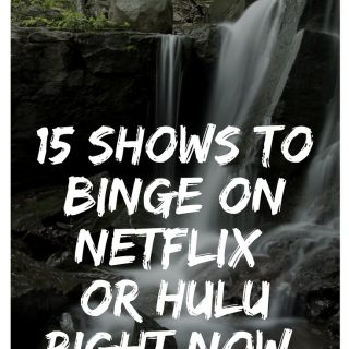 15 Shows You Need to Binge On Netflix or Hulu (April 2018)