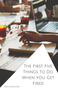 The First Five Things to Do When You Get Fired
