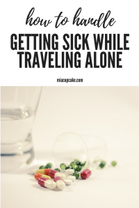How To Handle Getting Sick While Traveling Alone