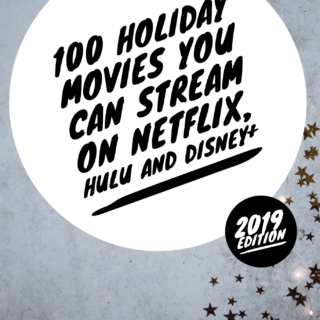 100 Holiday Movies You Can Stream on Netflix, Disney+ & Hulu (2019)