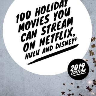 100 Holiday Movies You Can Stream on Netflix, Disney+ & Hulu (2019)
