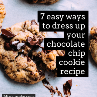 7 Easy Ways To Dress Up Your Chocolate Chip Cookie Recipe